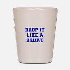 DROP-IT-LIKE-A-SQUAT-FRESH-BLUE Shot Glass