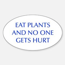 EAT-PLANTS-AND-NO-ONE-GETS-HURT-OPT-BLUE Decal