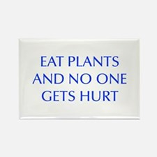 EAT-PLANTS-AND-NO-ONE-GETS-HURT-OPT-BLUE Magnets
