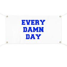 EVERY-DAMN-DAY-FRESH-BLUE Banner