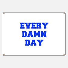 EVERY-DAMN-DAY-FRESH-BLUE Banner