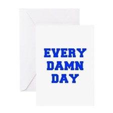 EVERY-DAMN-DAY-FRESH-BLUE Greeting Cards