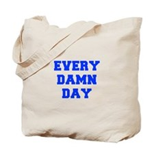 EVERY-DAMN-DAY-FRESH-BLUE Tote Bag