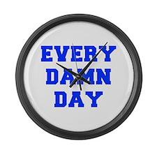 EVERY-DAMN-DAY-FRESH-BLUE Large Wall Clock