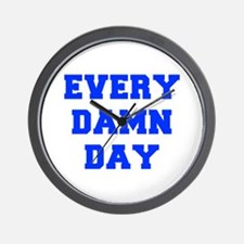 EVERY-DAMN-DAY-FRESH-BLUE Wall Clock