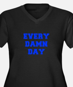EVERY-DAMN-DAY-FRESH-BLUE Plus Size T-Shirt
