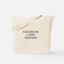 EXCUSE-ME-I-JUST-BURPEED-FRESH-GRAY Tote Bag