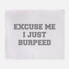 EXCUSE-ME-I-JUST-BURPEED-FRESH-GRAY Throw Blanket