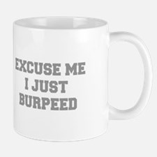 EXCUSE-ME-I-JUST-BURPEED-FRESH-GRAY Mugs