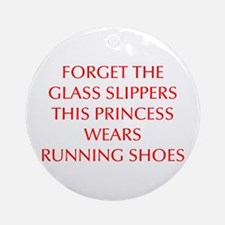 FORGET-THE-GLASS-SLIPPERS-OPT-RED Ornament (Round)