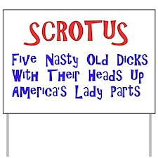 Scrotus Supreme Court Yard Sign