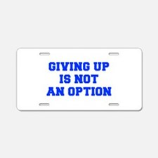GIVING-UP-IS-NOT-AN-OPTION-FRESH-BLUE Aluminum Lic