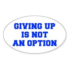 GIVING-UP-IS-NOT-AN-OPTION-FRESH-BLUE Decal