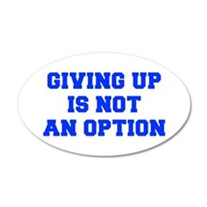 GIVING-UP-IS-NOT-AN-OPTION-FRESH-BLUE Wall Decal