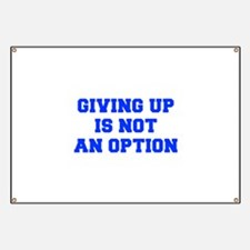 GIVING-UP-IS-NOT-AN-OPTION-FRESH-BLUE Banner