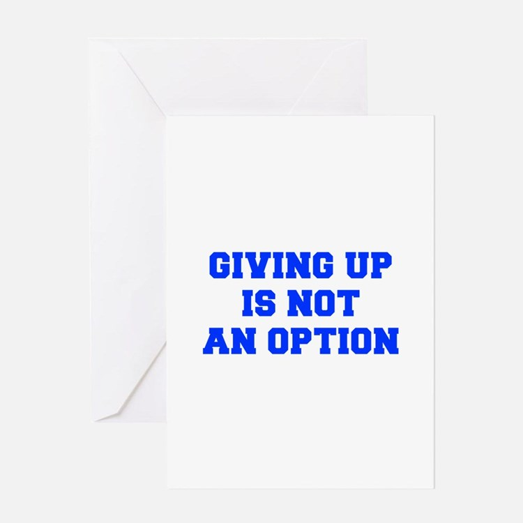 GIVING-UP-IS-NOT-AN-OPTION-FRESH-BLUE Greeting Car