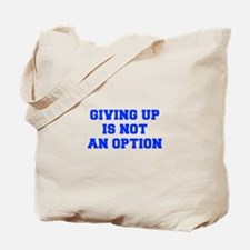 GIVING-UP-IS-NOT-AN-OPTION-FRESH-BLUE Tote Bag