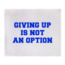 GIVING-UP-IS-NOT-AN-OPTION-FRESH-BLUE Throw Blanke