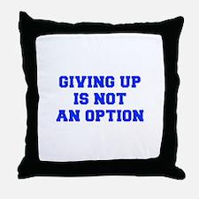 GIVING-UP-IS-NOT-AN-OPTION-FRESH-BLUE Throw Pillow