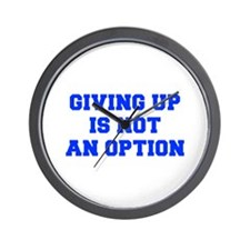 GIVING-UP-IS-NOT-AN-OPTION-FRESH-BLUE Wall Clock