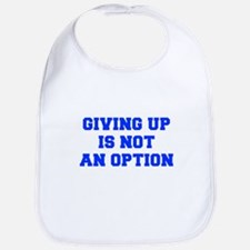 GIVING-UP-IS-NOT-AN-OPTION-FRESH-BLUE Bib