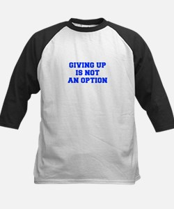 GIVING-UP-IS-NOT-AN-OPTION-FRESH-BLUE Baseball Jer