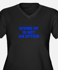 GIVING-UP-IS-NOT-AN-OPTION-FRESH-BLUE Plus Size T-
