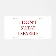 I-DONT-SWEAT-I-SPARKLE-OPT-RED Aluminum License Pl
