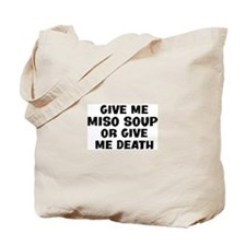 Give me Miso Soup Tote Bag