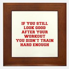 IF-YOU-STILL-LOOK-GOOD-FRESH-RED Framed Tile