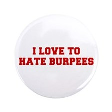 """I-LOVE-HATE-BURPEES-FRESH-RED 3.5"""" Button (100 pac"""