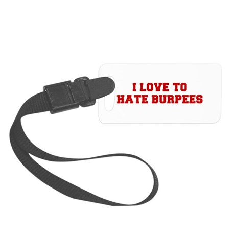 I-LOVE-HATE-BURPEES-FRESH-RED Luggage Tag