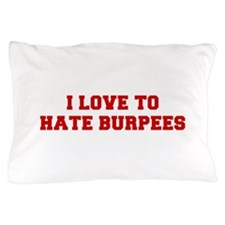 I-LOVE-HATE-BURPEES-FRESH-RED Pillow Case