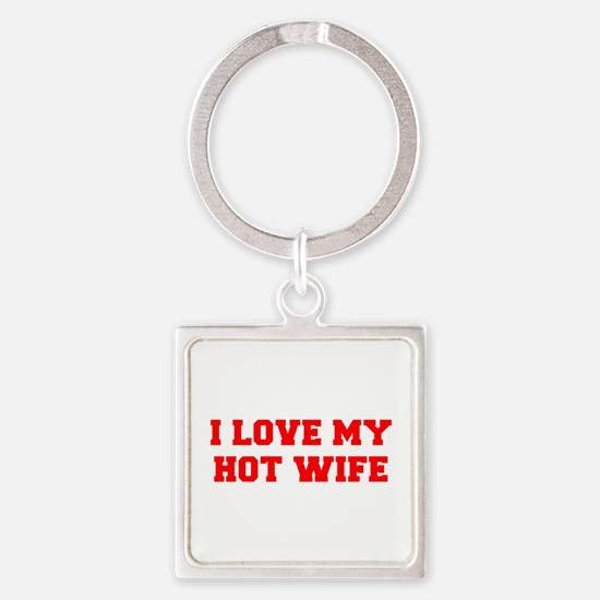 I-LOVE-MY-HOT-WIFE-FRESH-RED Keychains