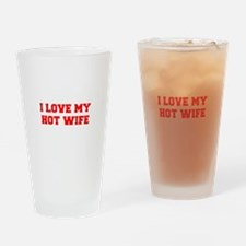 I-LOVE-MY-HOT-WIFE-FRESH-RED Drinking Glass