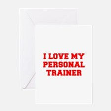 I-LOVE-MY-PERSONAL-TRAINER-FRESH-RED Greeting Card
