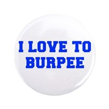 """I-LOVE-TO-BURPEE-FRESH-BLUE 3.5"""" Button (100 pack)"""