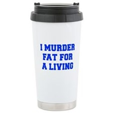 I-MURDER-FAT-FRESH-BLUE Travel Mug