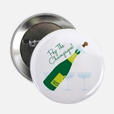 "Pop The Champagne! 2.25"" Button"