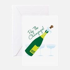 Pop The Champagne! Greeting Cards