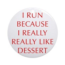 I-RUN-BECAUSE-I-REALLY-LIKE-DESSERT-OPT-RED Orname