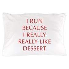 I-RUN-BECAUSE-I-REALLY-LIKE-DESSERT-OPT-RED Pillow