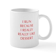 I-RUN-BECAUSE-I-REALLY-LIKE-DESSERT-OPT-RED Mugs