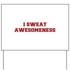 I-SWEAT-AWESOMENESS-FRESH-RED Yard Sign
