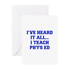 IVE-HEARD-IT-ALL-I-TEACH-PHYS-ED-FRESH-BLUE Greeti