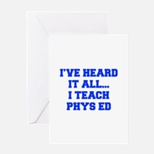 IVE-HEARD-IT-ALL-I-TEACH-PHYS-ED-FRESH-BLUE Greeti