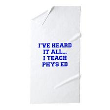IVE-HEARD-IT-ALL-I-TEACH-PHYS-ED-FRESH-BLUE Beach