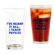 IVE-HEARD-IT-ALL-I-TEACH-PHYS-ED-FRESH-BLUE Drinki