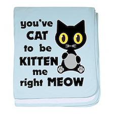 Cat to be kitten me baby blanket