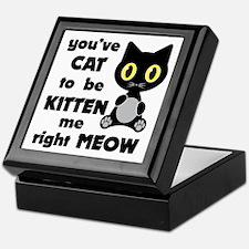 Cat to be kitten me Keepsake Box